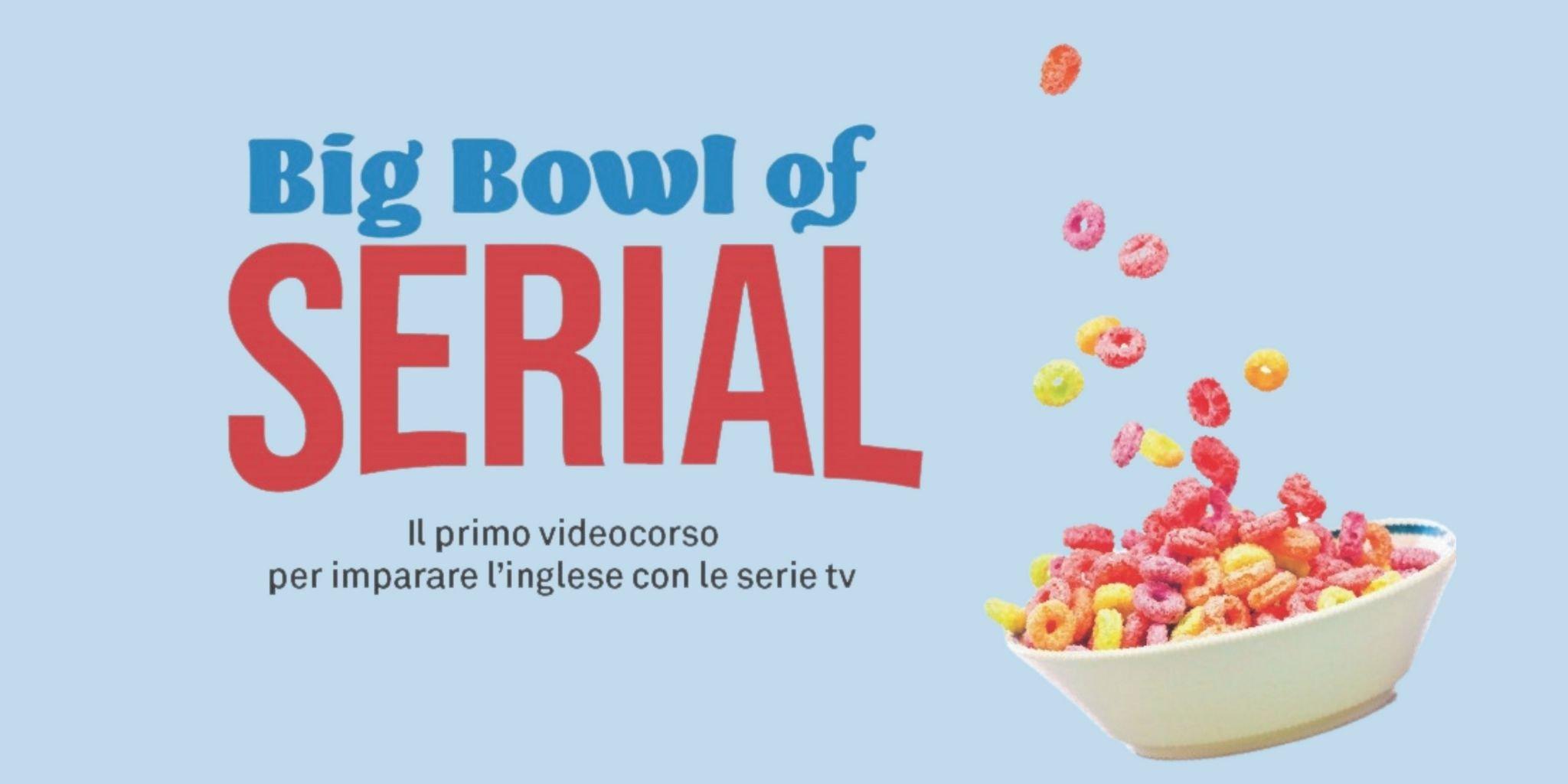 big bowl of serial imparare inglese serie tv